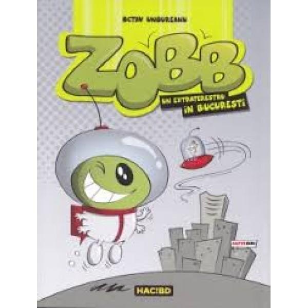 ZOBB UN EXTRATERESTRU IN BUCURESTI cod 5948491760070